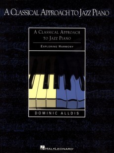 A Classical Approach to Jazz Piano, book 1, by Dominic Alldis