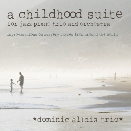 'A Childhood Suite' by Dominic Alldis