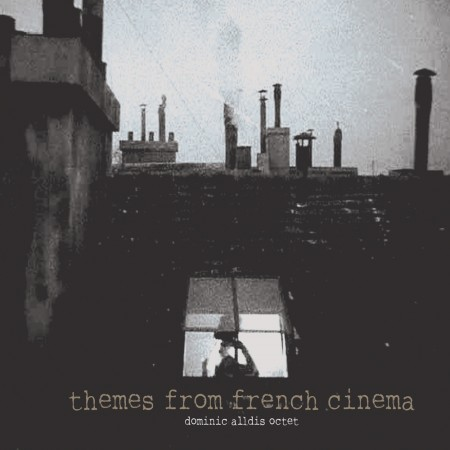 'Themes From French Cinema' by Dominic Alldis