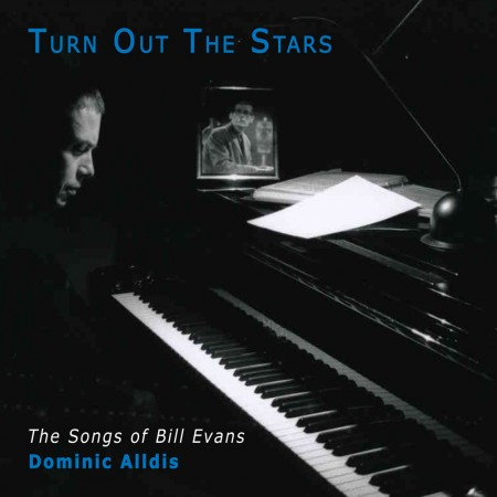 Turn Out the Stars - The Songs of Bill Evans by Dominic Alldis